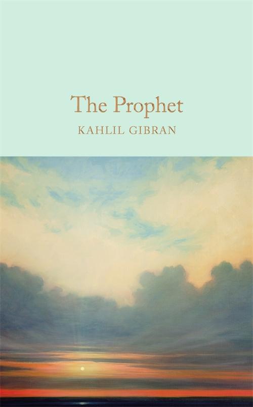 The Prophet By Kahlil Gibran Pan Macmillan